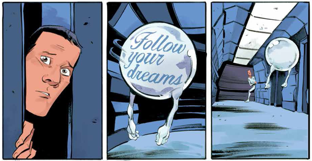 """Three panels from Kaptara showing the motivational orb that says """"Follow your dreams"""""""